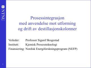 Prosessintegrasjon  med anvendelse mot utforming  og drift av destillasjonskolonner
