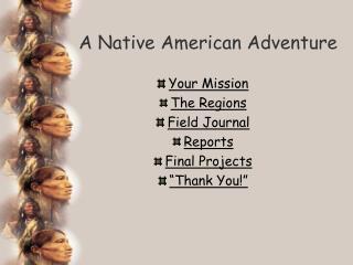 A Native American Adventure