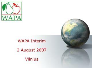 WAPA Interim 2 August 2007 Vilnius