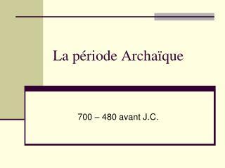 La période Archaïque