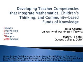Julia Aguirre ,  University of Washington Tacoma Mary Q. Foote ,  Queens College, CUNY