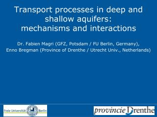 Transport processes in deep and shallow aquifers:  mechanisms and interactions