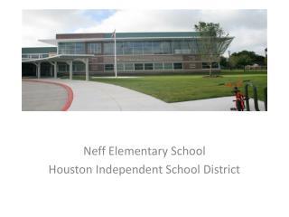Neff Elementary School Houston Independent School District