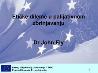 Etičk e dileme  u palijativnom zbrinjavanju Dr John Ely