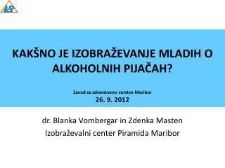 dr. Blanka Vombergar in Zdenka Masten Izobraževalni center Piramida Maribor
