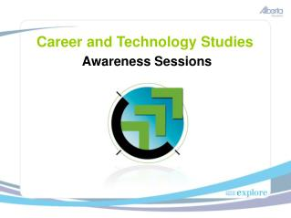 Career and Technology Studies Awareness Sessions