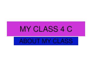 MY CLASS 4 C