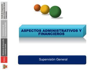 ASPECTOS ADMINISTRATIVOS Y FINANCIEROS