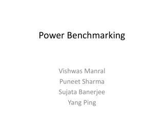 Power Benchmarking