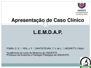 Apresentação de Caso Clínico L.E.M.D.A.P.