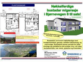 Nø k kelferdige  bustadar m/garasje        i Bjørnevegen 8 til sals!