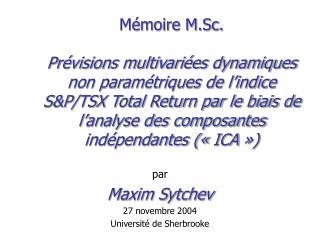 par Maxim Sytchev 27 novembre 2004 Université de Sherbrooke