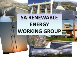 SA RENEWABLE ENERGY WORKING GROUP