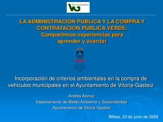 Andrés Alonso Departamento de Medio Ambiente y Sostenibilidad Ayuntamiento de Vitoria-Gasteiz