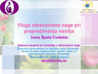 Vloga zdravstvene nege pri preprečevanju nasilja Irena Špela Cvetežar