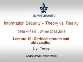 Eran Tromer Slides credit: Boaz Barak