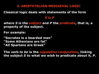 2. ARISTOTELIAN-MEDIAEVAL LOGIC