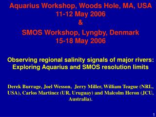 Aquarius Workshop, Woods Hole, MA, USA 11-12 May 2006 &