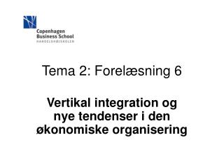Tema 2: Forelæsning 6