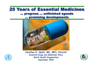 25 Years of Essential Medicines … progress … unfinished agenda … promising developments