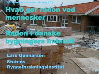 Hvad gør radon ved mennesker Radon i danske  bygningers indeluft