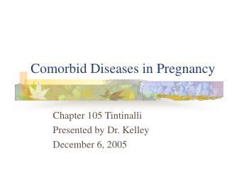 Comorbid Diseases in Pregnancy