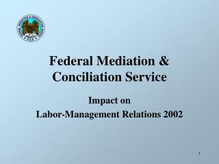 Federal Mediation & Conciliation Service