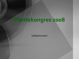 Plantekongres 2008
