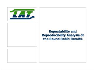 Repeatability and  Reproducibility Analysis of the Round Robin Results