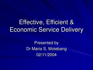Effective, Efficient  Economic Service Delivery