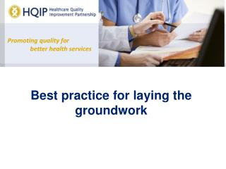 Best practice for laying the groundwork