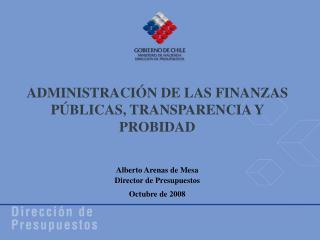 ADMINISTRACI�N DE LAS FINANZAS P�BLICAS, TRANSPARENCIA Y PROBIDAD