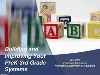 Building and Improving Your  PreK-3rd Grade Systems
