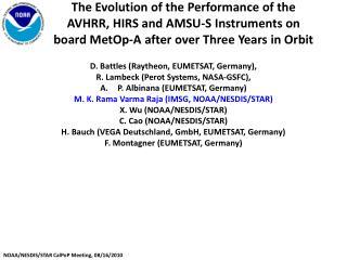 D. Battles (Raytheon, EUMETSAT, Germany), R.  Lambeck  (Perot Systems, NASA-GSFC),