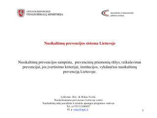 Lektorius: Doc. dr. Rokas Uscila . Nusikalstamumo prevencijos Lietuvoje centro