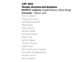 LRP- WG3  Nuclear structure and dynamics NuPECC Liaisons : Angela Bracco, Maria Borge