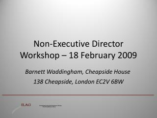 Non-Executive Director Workshop – 18 February 2009