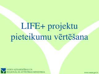LIFE+ projektu pieteikumu vērtēšana