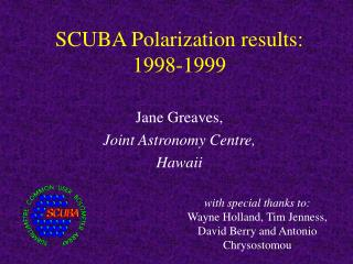 SCUBA Polarization results: 1998-1999