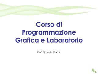 Corso di Programmazione Grafica e Laboratorio