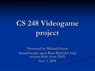 CS 248 Videogame project