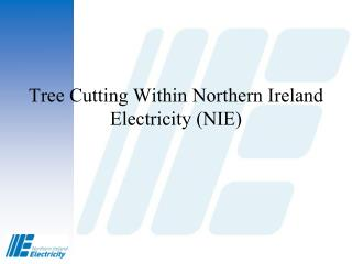 Tree Cutting Within Northern Ireland Electricity (NIE)
