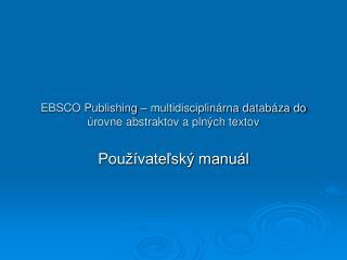 EBSCO Publishing – multidisciplinárna databáza do úrovne abstraktov a plných textov