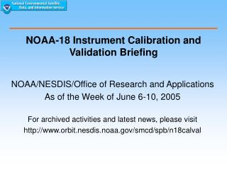 NOAA-18 Instrument Calibration and Validation Briefing
