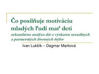 Ivan Lukšík – Dagmar Marková