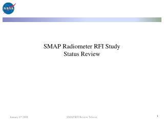 SMAP Radiometer RFI Study Status Review