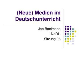 (Neue) Medien im Deutschunterricht