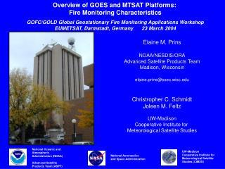 Elaine M. Prins NOAA/NESDIS/ORA Advanced Satellite Products Team Madison, Wisconsin