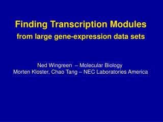 Finding Transcription Modules  from large gene-expression data sets