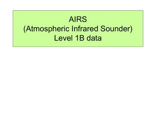 AIRS  (Atmospheric Infrared Sounder) Level 1B data